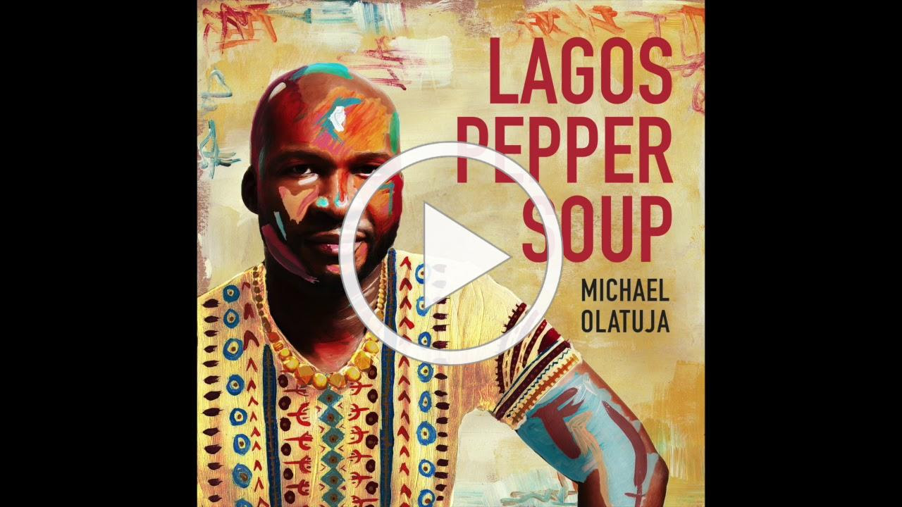 'Soki' from 'Lagos Pepper Soup' by Michael Olatuja