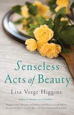 Senseless acts of beauty by lisa verge higgins
