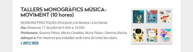TALLERS MONOGRÀFICS MÚSICA-MOVIMENT (10 hores) SESSIONS PRÀCTIQUES d'iniciació a la Música i a la...