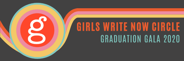 Girls Write Now Circle: Graduation 2020