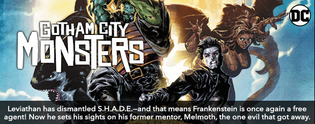 Gotham City Monsters (2019-) #1 Leviathan has dismantled S.H.A.D.E.—and that means Frankenstein is once again a free agent! Now he can set his sights on his former mentor, Melmoth, the one evil that got away.