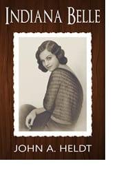 Indiana Belle by John A. Heldt