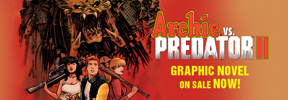 Preview ARCHIE VS. PREDATOR II!