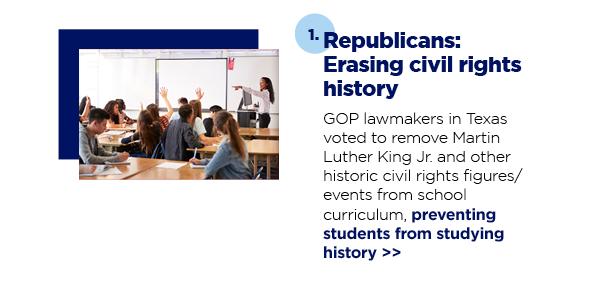 1. Republicans: Erasing civil rights history