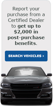 Purchase your vehicle from a Certified Dealer and get benefits that could be worth up to $2,000 at no additional cost to you. Learn more!