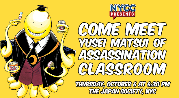 come meet yusei matsui of assassination classroom. thursday, october 6 at 6:30pm