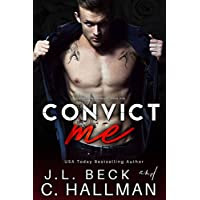 Convict Me (A Dark Crime Romance) (A Broken Heroes Novel Book 1)