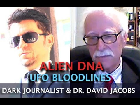 ALIEN DNA AND UFO BLOODLINES - DARK JOURNALIST & DR. DAVID JACOBS  Hqdefault
