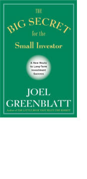 The Big Secret for the Small Investor by Joel Greenblatt