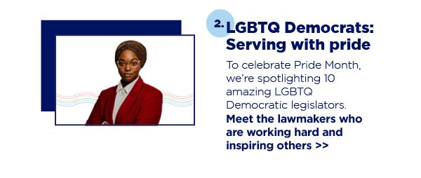 2. LGBTQ Democrats: Serving with pride