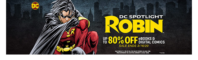 DC Spotlight: Robin Sale: up to 80% off! | Ends 3/16