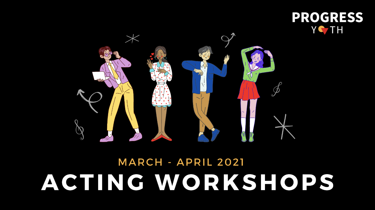 Acting Workshops: March - April 2021