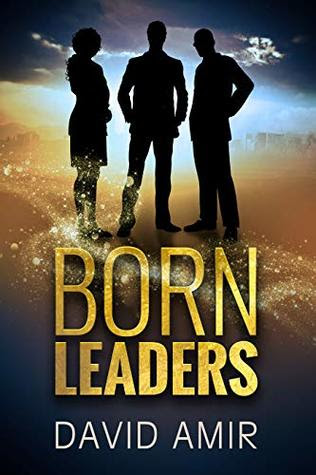 Born Leaders by David Amir