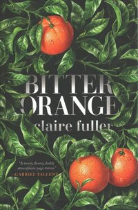 Bitter Orange, by Claire Fuller