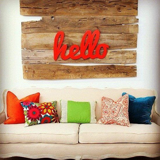 Say Hello: Perk up your home with a friendly welcome sign. For an added boost, choose a bright, funky color. Source: Instagram user decorame