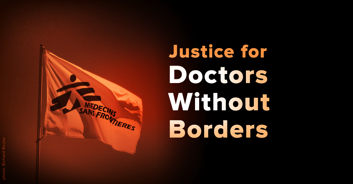 """Justice for Doctors Without Borders - Doctors Without Borders: """"Even War Has Rules""""; Kunduz Fact Sheet"""