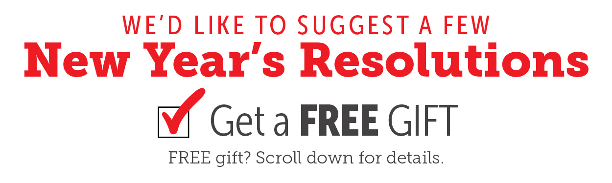New Year's Resolution - Get a Free Gift!
