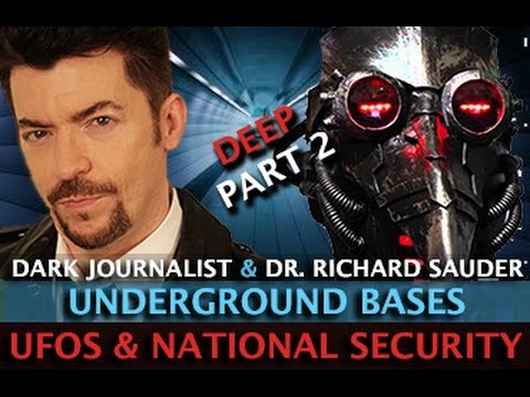 UFOS NATIONAL SECURITY AND DEEP UNDERGROUND BASES ! DARK JOURNALIST & DR.RICHARD SAUDER  Hqdefault