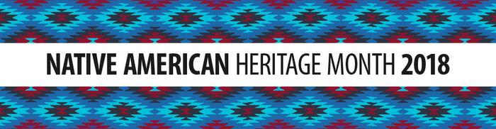 National Native American Heritage Month 2018