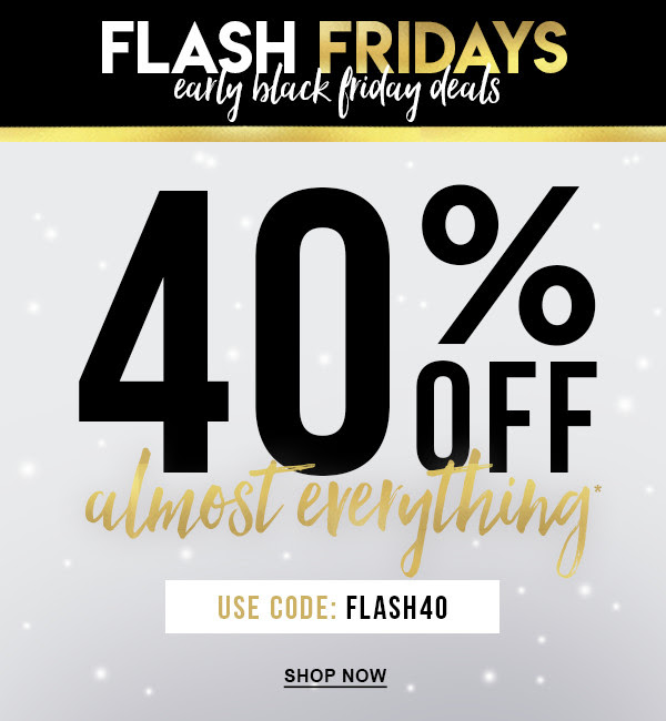 FLASH FRIDAY SALE! 40% OFF everything* with coupon code: FLASH40