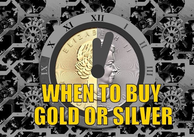 When to Buy Gold or Silver: The Ultimate Guide (Updated)