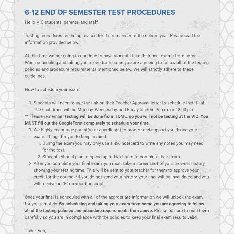 6-12 END OF SEMESTER TEST PROCEDURES Hello VIC students, parents, and staff, Testing...