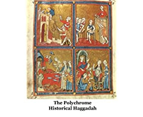 The Polychrome Historical Haggadah