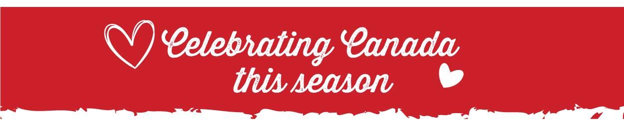 Celebrating Canada this season!