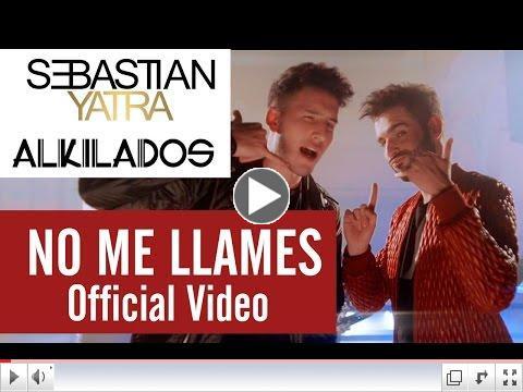 NO ME LLAMES - VIDEO OFICIAL SEBASTIÁN YATRA Feat ALKILADOS