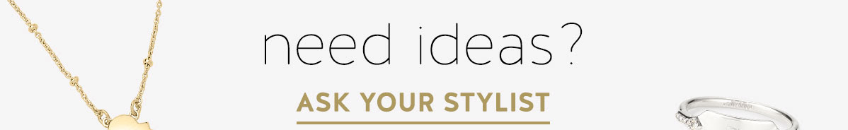 Need ideas? Ask your stylist
