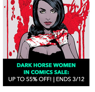 Dark Horse Women in Comics Sale: up to 55% off. Sale ends 3/12