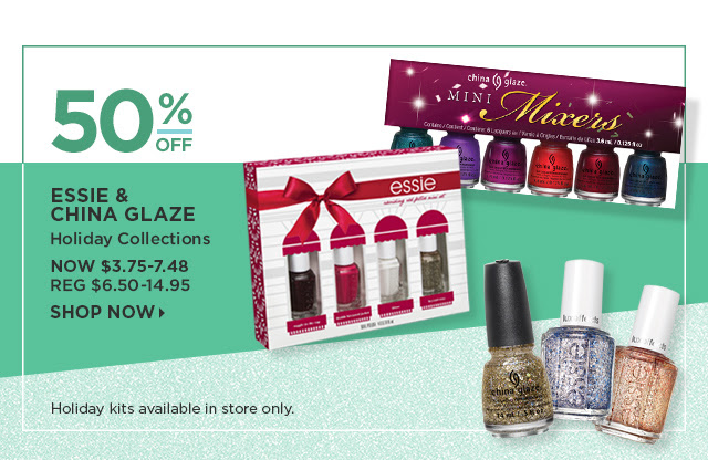 Essie and China Glaze | Holiday Collections 50 Percent Off, Now $3.75 - $7.48, Holiday Kits available in store only.