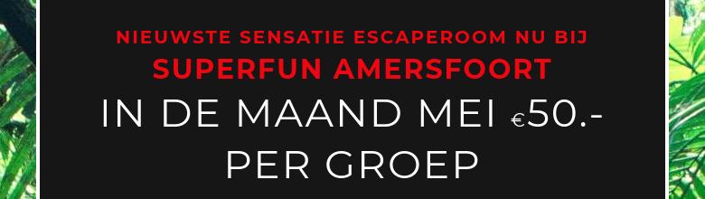nieuwste sensatie escaperoom nu bij Superfun amersfoortIn de maand mei €50.- per groep