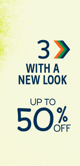 3 > With a new look | Up to 50% off