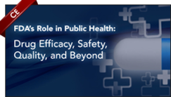 FDA's Role in Public Health: Drug Efficacy, Safety, Quality, and Beyond