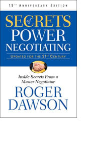 Secrets of Power Negotiating by Roger Dawson