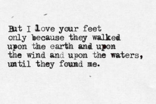 Pablo Neruda love your feet