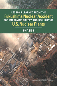Lessons Learned from the Fukushima Nuclear Accident for Improving Safety and Security of U.S. Nuclear Plants: Phase 2