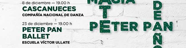 Cascanueces 8 diciembre 19:00h. Peter Pan Ballet 23 diciembre 19:00h.
