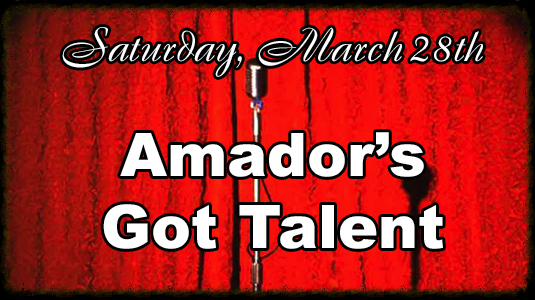 Amador's Got Talent, Saturday, March 28th