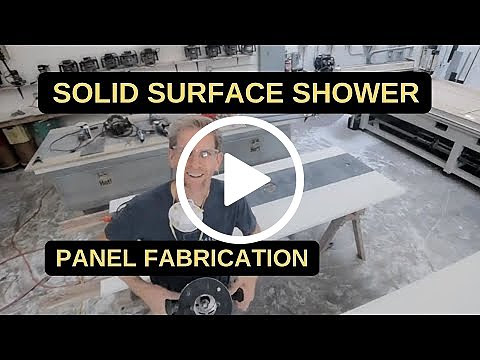 Solid Surface Shower - Panel Fabrication