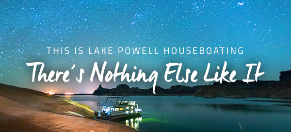 THIS IS LAKE POWELL HOUSEBOATING - There's nothing else like it.