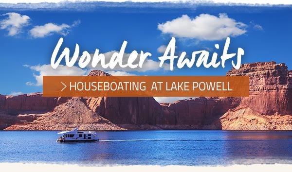 WONDER AWAITS AT LAKE POWELL