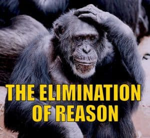 The Elimination of Reason