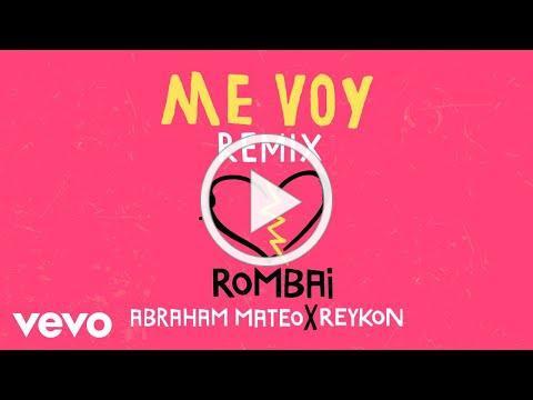 Rombai - Me Voy (Remix - Audio) ft. Abraham Mateo, Reykon