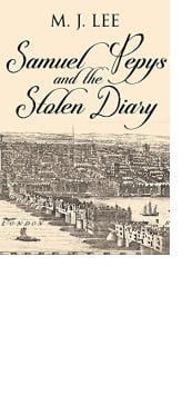Samuel Pepys and the Stolen Diary by M. J. Lee