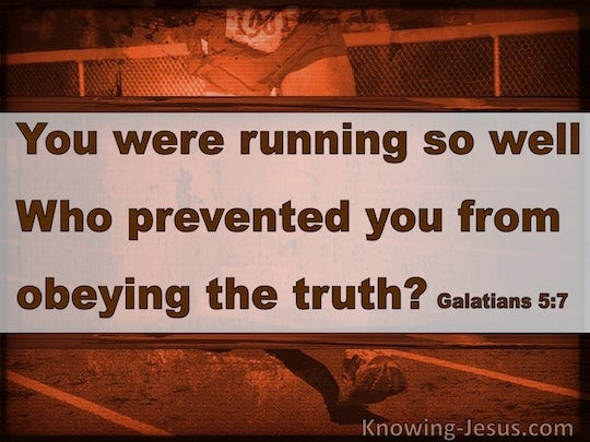Galatians 5-7 Running Well But Prevented From Obeying Truth brown copy