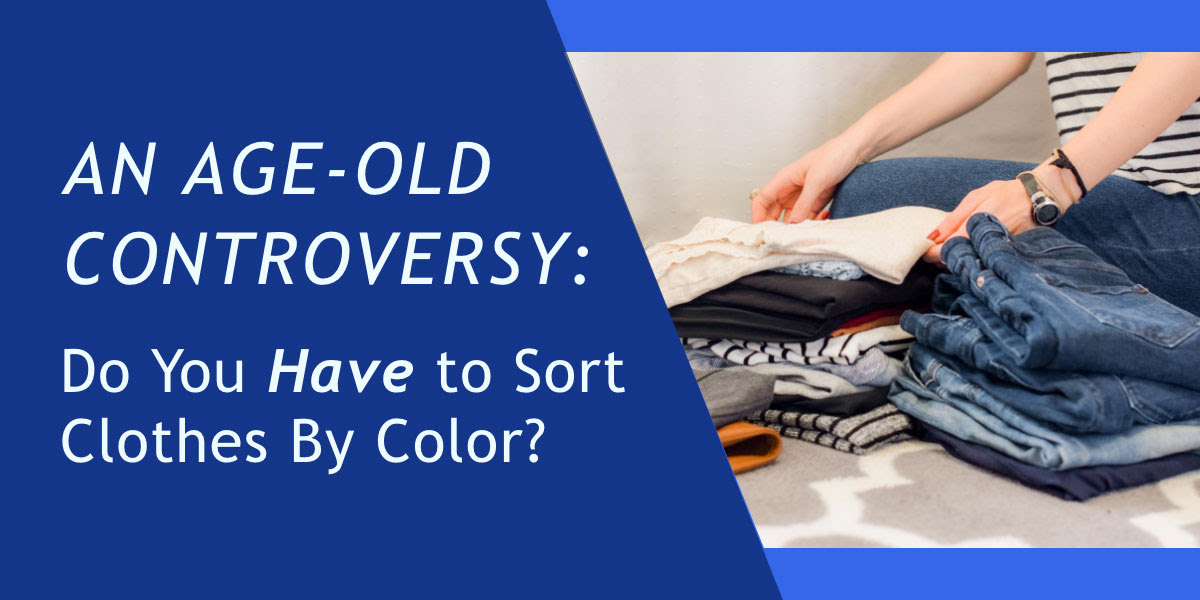 Do you have to sort clothes?