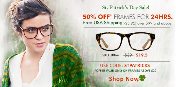 24 Hours Left! St. Patrick's Day Sale! 50% Off Frames + Free Shipping Over $99