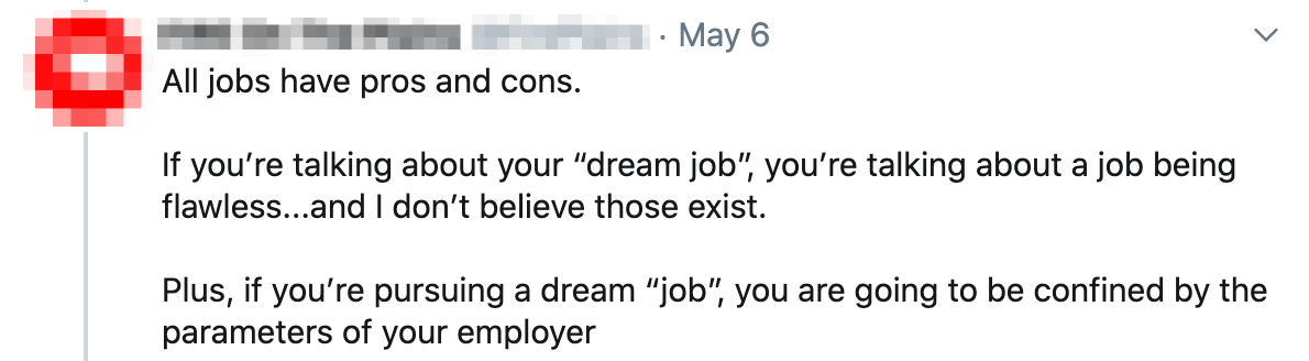 """""""All jobs have their pros and cons."""""""